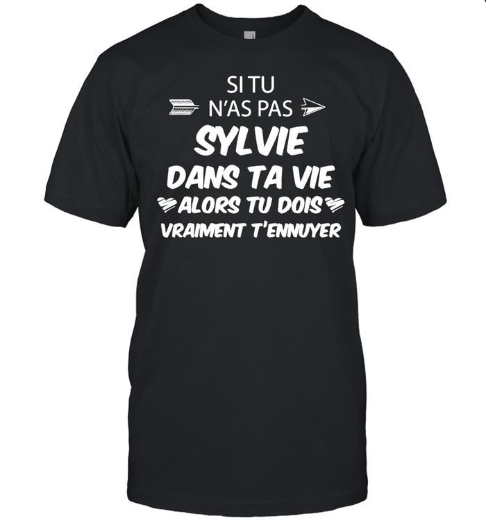 Arrow Si Tu N'as pas Sylvie Dans Ta Vie Alors Tu Dois Vraiment T'ennuyer T-shirt Classic Men's T-shirt