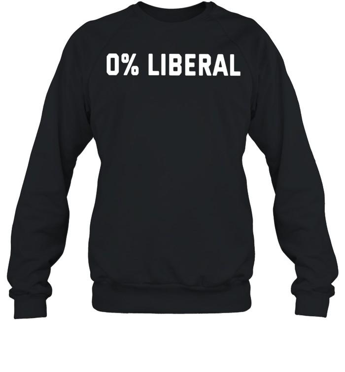 0 Liberal shirt Unisex Sweatshirt