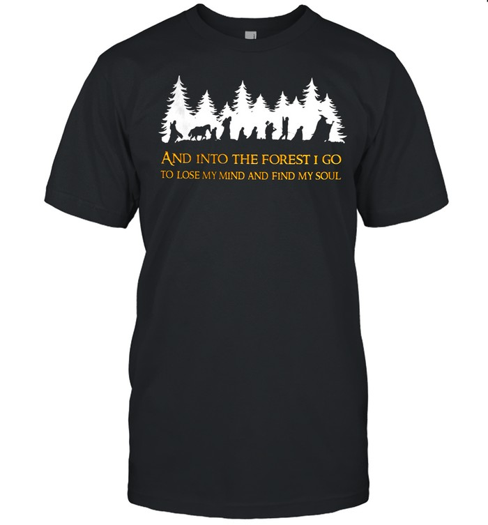 And into the forest I go to lose my find and find my soul shirt Classic Men's T-shirt