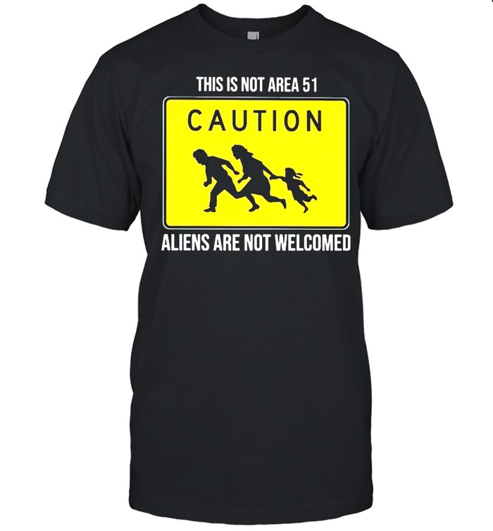 Caution this is not Area 51 Aliens are not welcomed shirt Classic Men's T-shirt