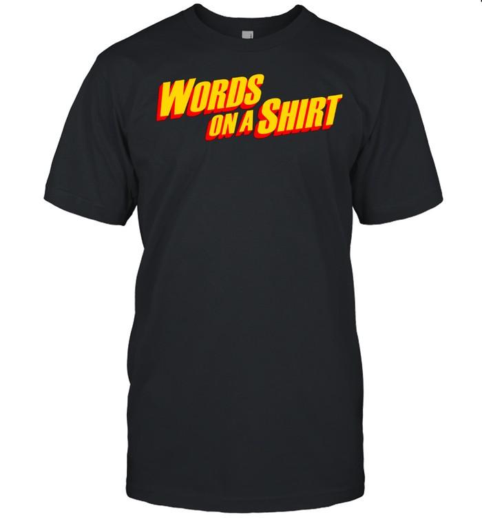 Words On A shirt Classic Men's T-shirt