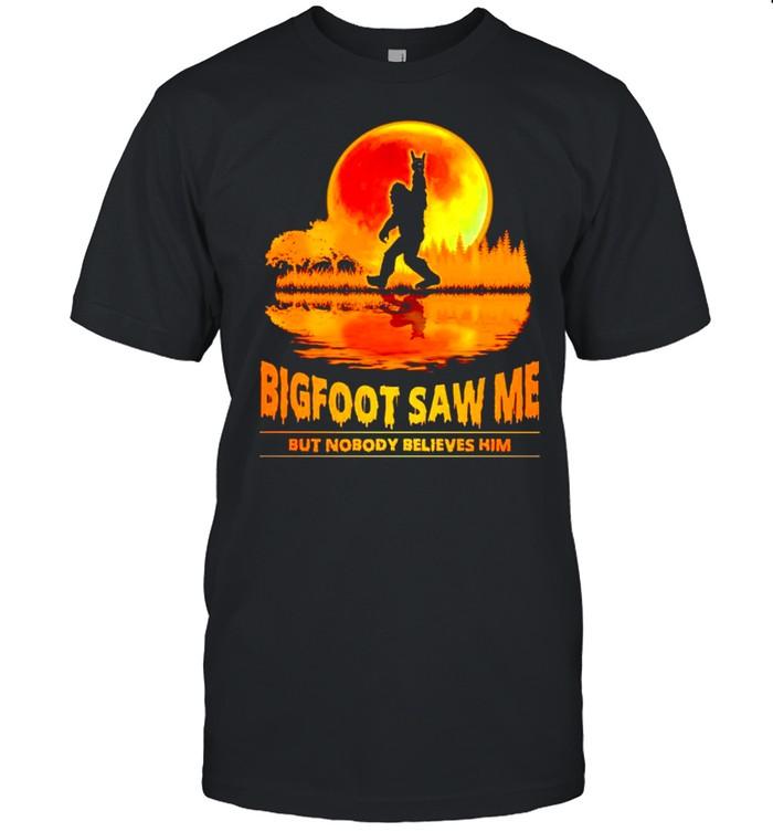 Bigfoot saw me but nobody believes him shirt Classic Men's T-shirt