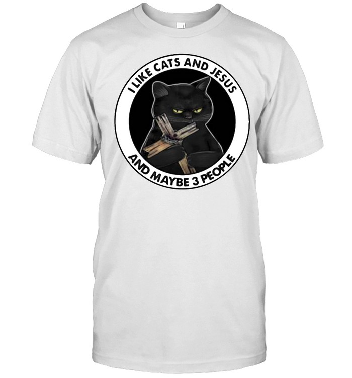 I Like Cats And Jesus And Maybe 3 People  Classic Men's T-shirt