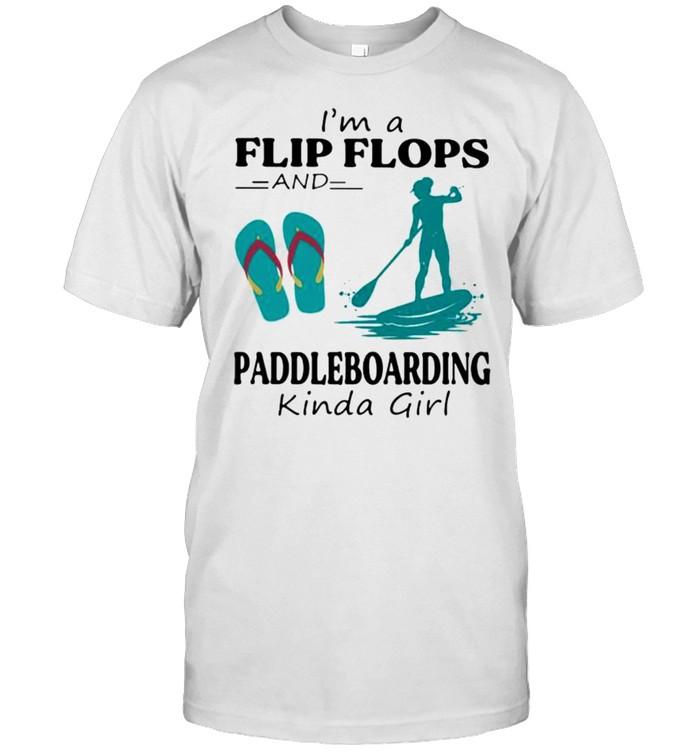 I'm A Flip Flops And Paddleboarding Kinda Girl  Classic Men's T-shirt