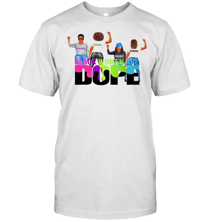 Black Women Are Dope Beautiful Intelligent Powerful T-shirt Classic Men's T-shirt