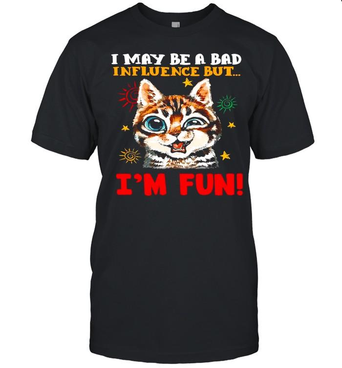 Cat I May Be A Bad Influence But I'm Fun T-shirt Classic Men's T-shirt