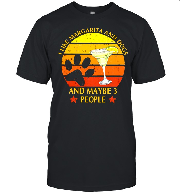 I Like Margarita And Dogs And Maybe 3 People Vintage shirt Classic Men's T-shirt
