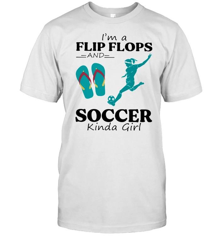 Im A Flip Flops And Soccer Kinda Girl shirt Classic Men's T-shirt