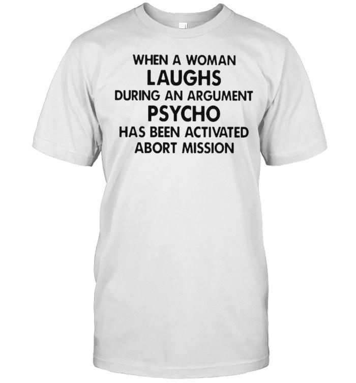 When A Woman Laughs During An Argument Psycho  Classic Men's T-shirt