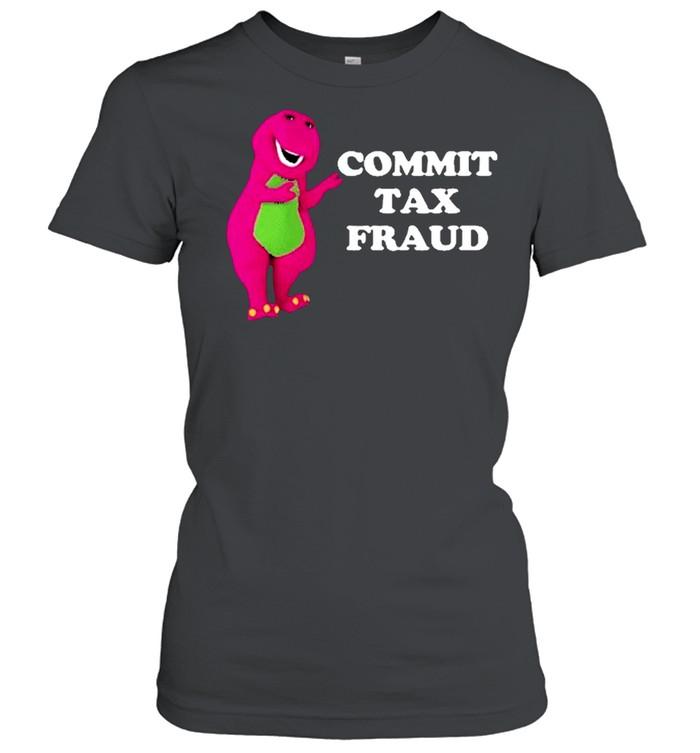 Commit Tax Fraud shirt Classic Women's T-shirt