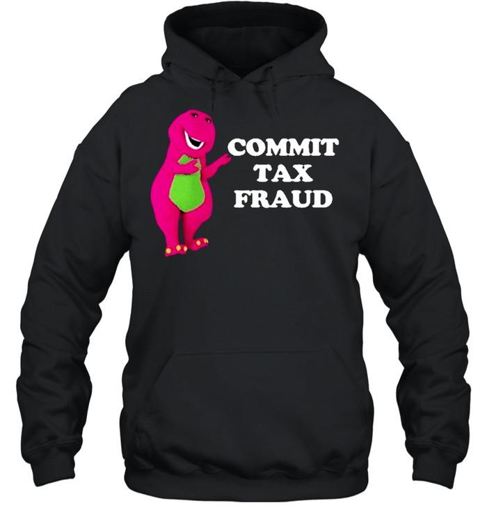 Commit Tax Fraud shirt Unisex Hoodie