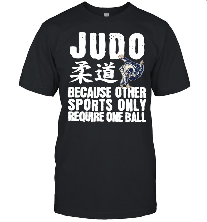 Judo Because Other Sports Only Require One Ball T-shirt Classic Men's T-shirt