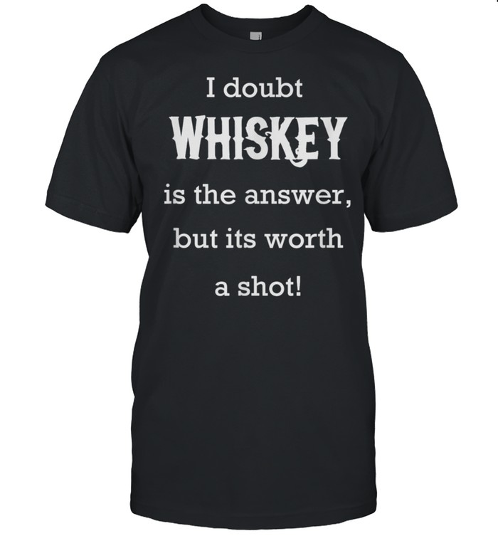 Mens Whiskey Is The Answer Drinking Drunk Party shirt Classic Men's T-shirt