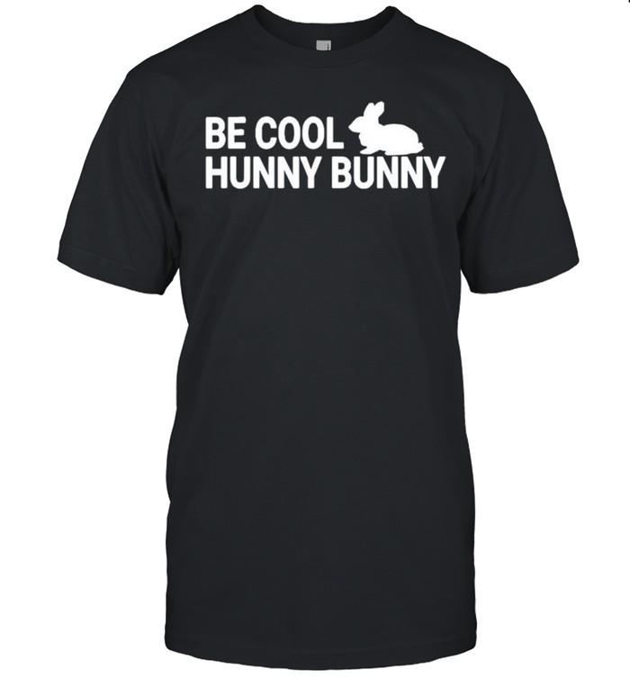 Be cool hunny bunny shirt Classic Men's T-shirt