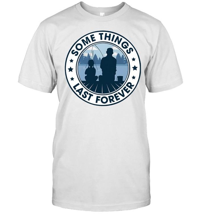 FISHING Some Things Last Forever shirt Classic Men's T-shirt