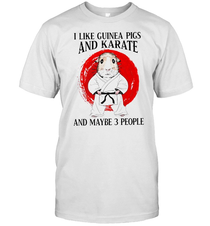 i like guinea pigs and karate and maybe 3 people shirt Classic Men's T-shirt