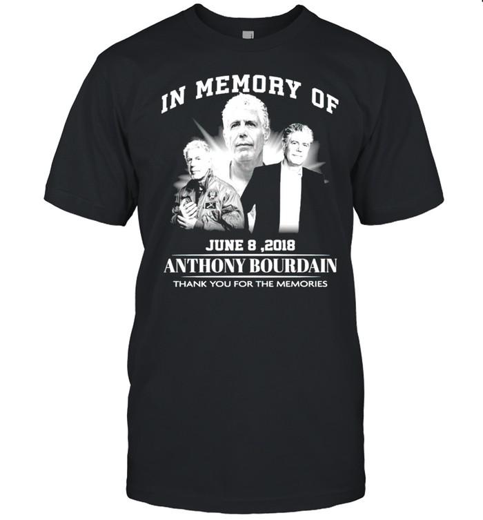 In memory of Anthony Bourdain June 8 2018 thank you for the memories shirt Classic Men's T-shirt