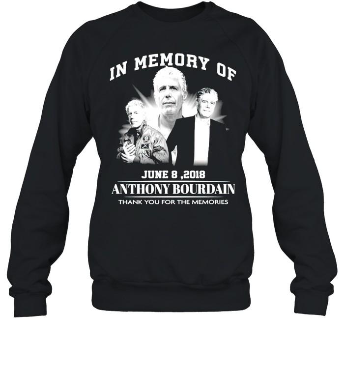 In memory of Anthony Bourdain June 8 2018 thank you for the memories shirt Unisex Sweatshirt