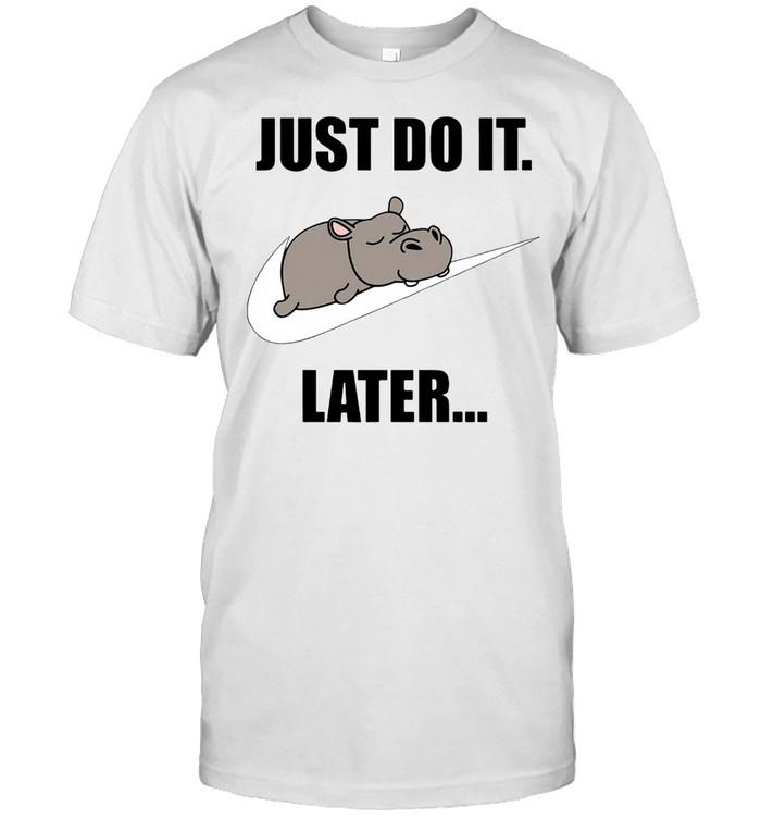 JUST DO IT LATER SHIRT Classic Men's T-shirt