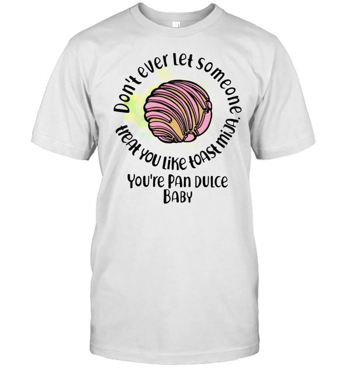 DO NOT EVER LET SOMEONE HEAL YOU LIKE TOAST MIJA SHIRT Classic Men's T-shirt