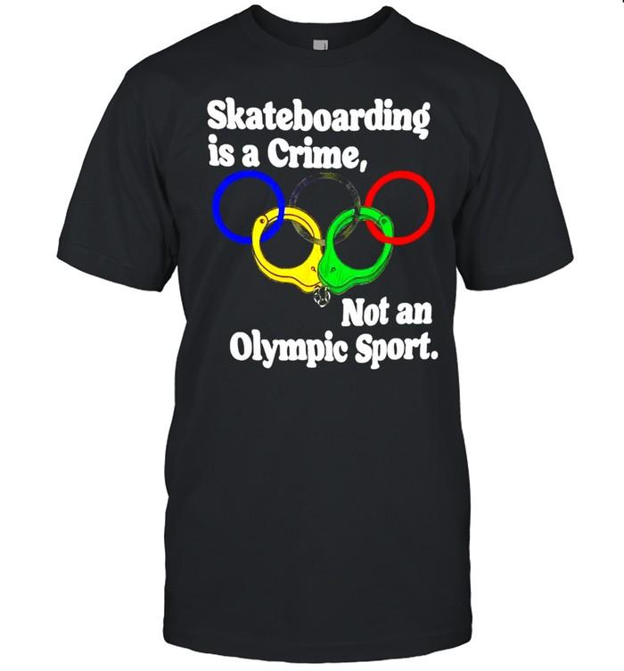 Official skateboarding is a crime not an Olympic sport shirt Classic Men's T-shirt