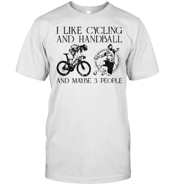 I like cycling and handball and maybe 3 people shirt Classic Men's T-shirt