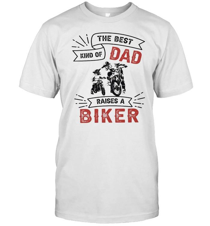 The best kind of dad raises a biker shirt Classic Men's T-shirt