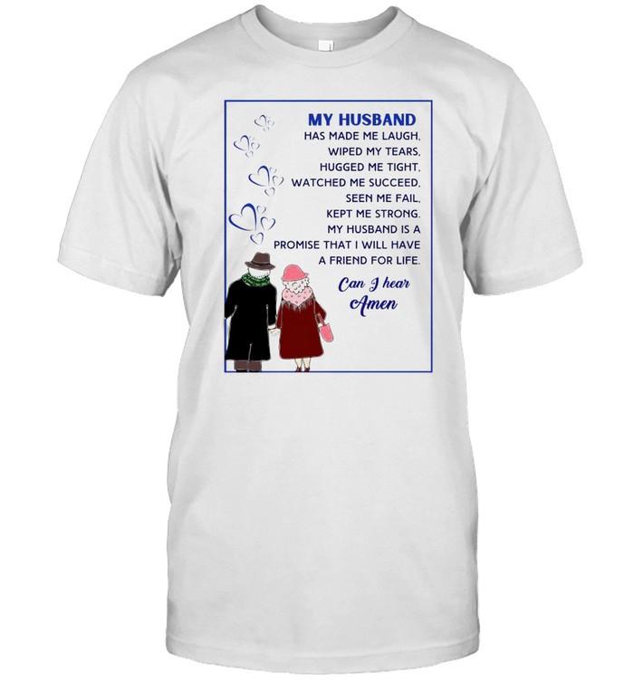 My husband has me laugh wiped my tears hugged me tight shirt Classic Men's T-shirt