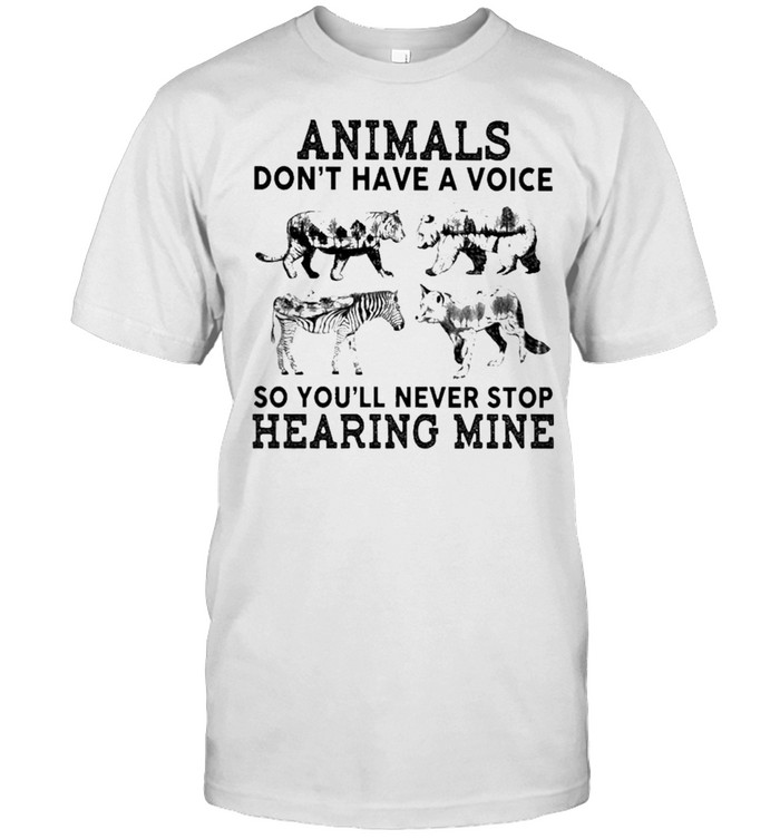 Tiger and Bears and Wolf Animals dont have a Voice so Youll never stop Hearing Mine shirt Classic Men's T-shirt