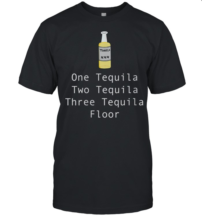 One Tequila Two Tequila Three Tequila Floor shirt Classic Men's T-shirt