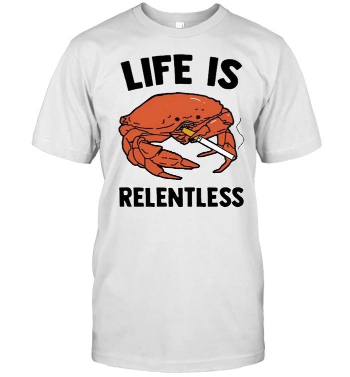 Crab life is relentless shirt Classic Men's T-shirt