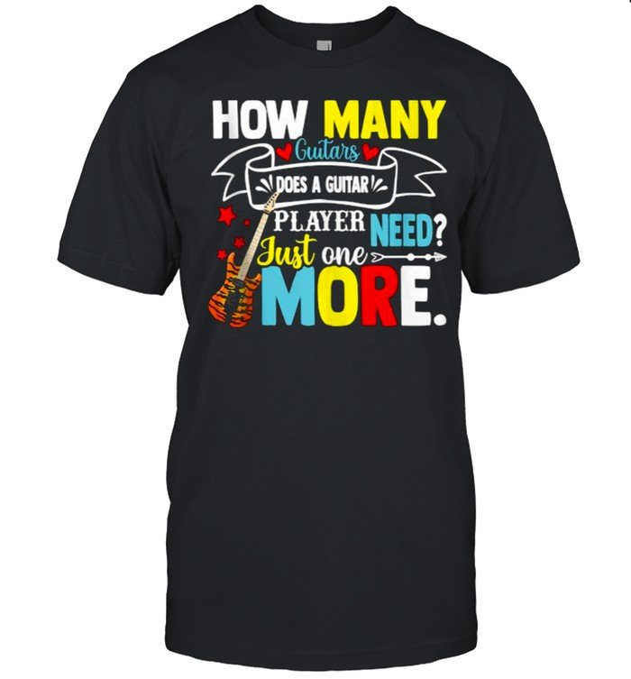 How many guitars does a guitar player need just one more T- Classic Men's T-shirt
