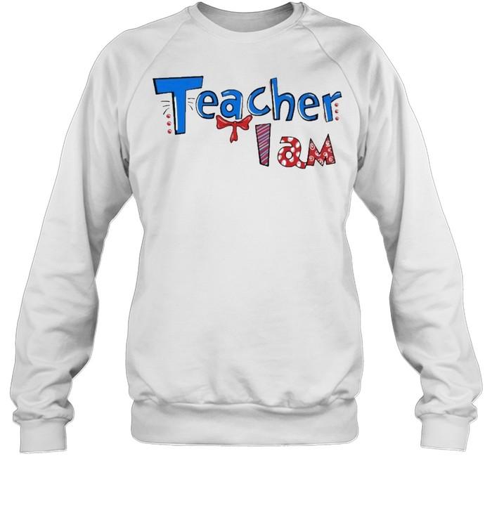 Dr seuss teacher I am shirt Unisex Sweatshirt