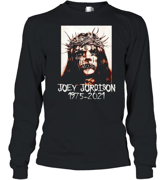 Rip Joey Jordison 1975-2021 shirt Long Sleeved T-shirt