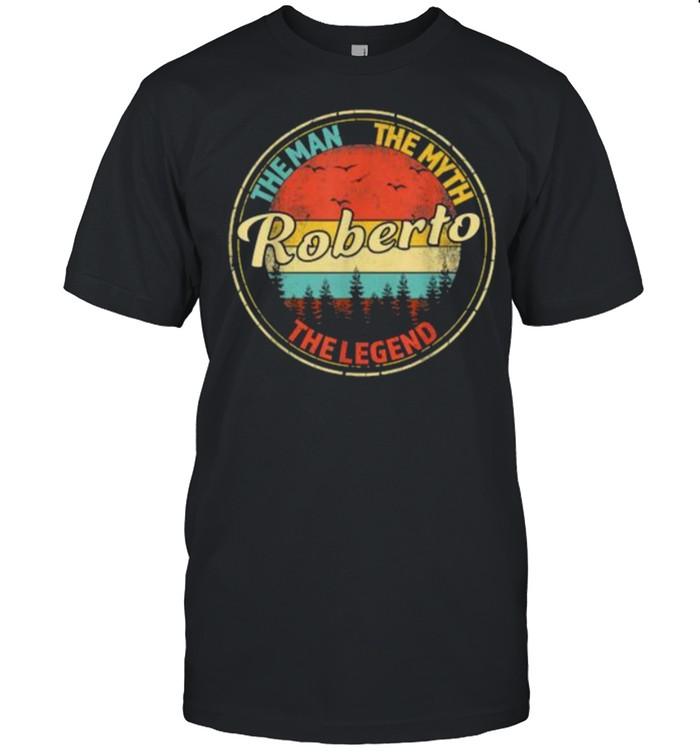 Roberto The Man The Myth The Legend shirt Classic Men's T-shirt