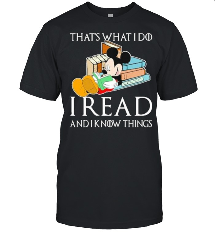 Thats what i do i read and i know things mickey book shirt Classic Men's T-shirt