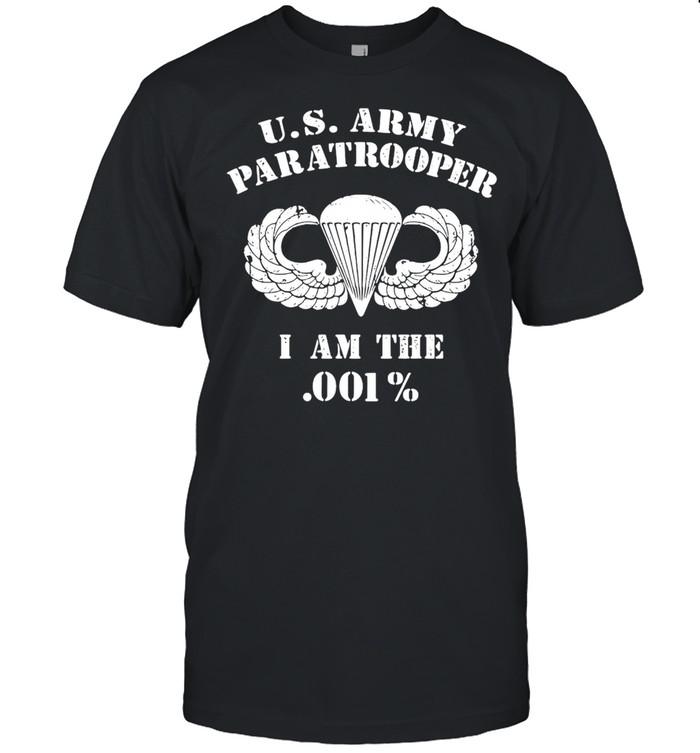 U.S. Army Paratrooper I Am The 001% T-shirt Classic Men's T-shirt