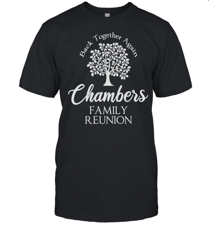 Chambers Family Reunion Back Together Again For All shirt Classic Men's T-shirt