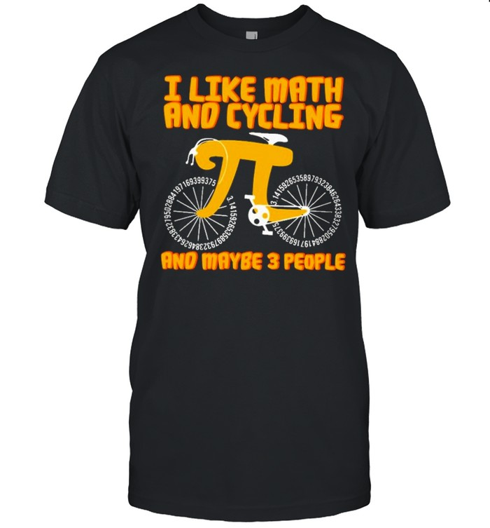 I like math and cycling and maybe 3 people shirt Classic Men's T-shirt