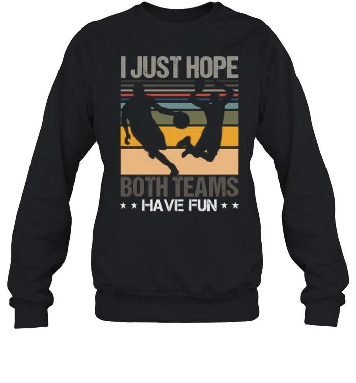 I just hope both teams have fun Basketball Vintage T- Unisex Sweatshirt