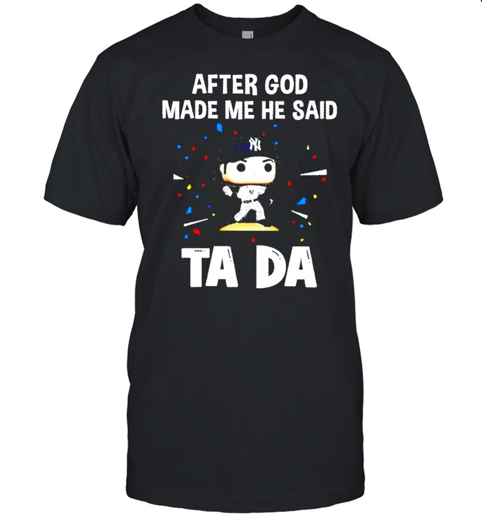 Los Angeles Dodgers after God made me he said tada shirt Classic Men's T-shirt