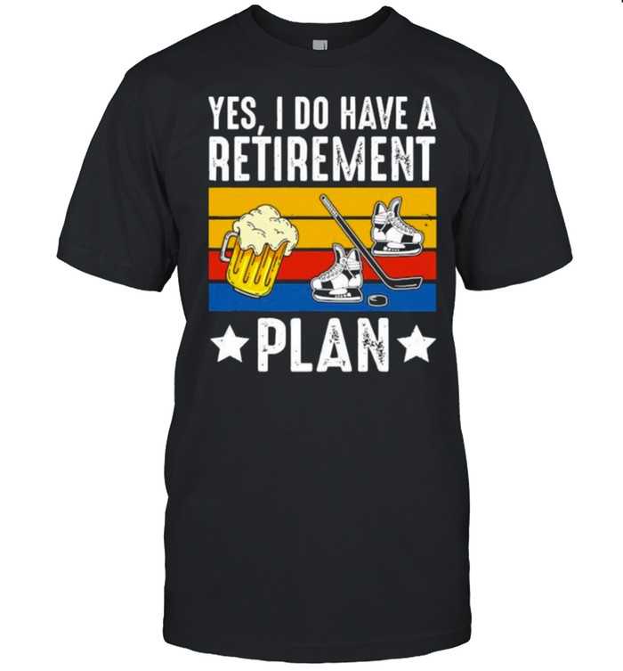 Yes i do have a retirement plan beer ice hockey vintage shirt Classic Men's T-shirt