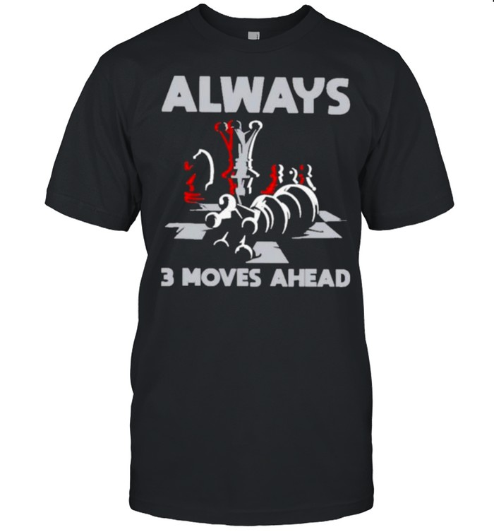 Always 3 Move Ahead Ches  Classic Men's T-shirt