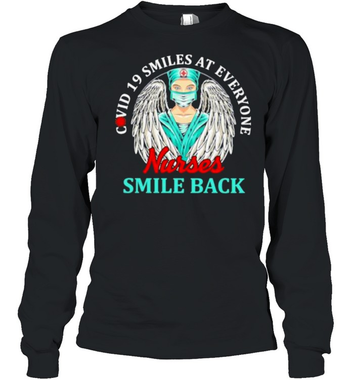 Covid 19 Smiles At Everyone Nurse Smile Back  Long Sleeved T-shirt
