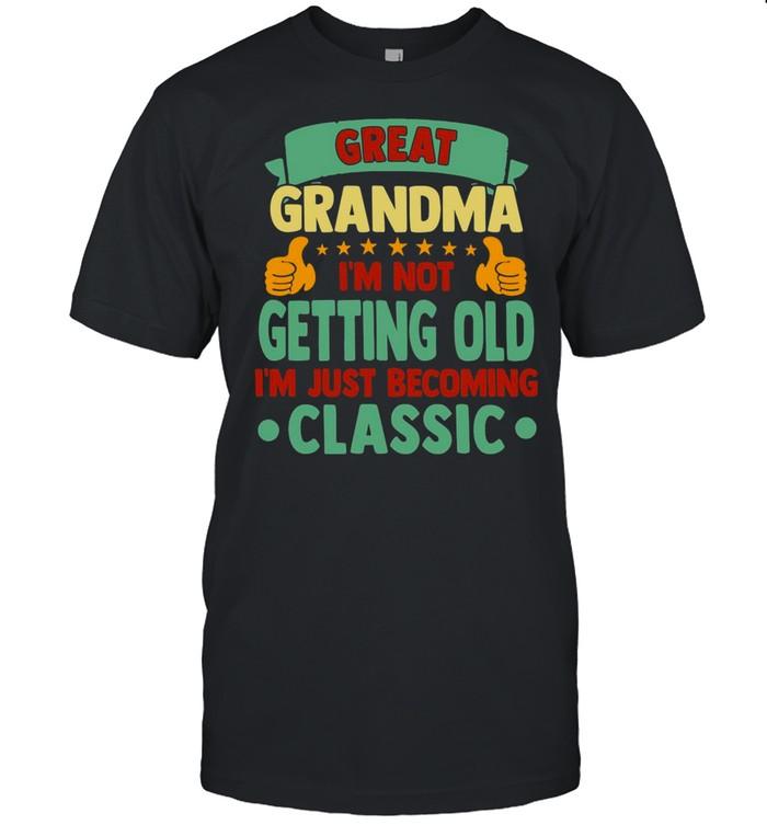 Great Grandma I'm Not Getting Old I'm Just Becoming Classic T-shirt Classic Men's T-shirt