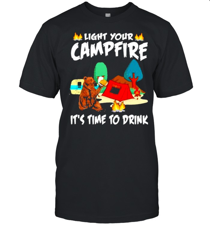 Light Your Campfire It's Time To Drink Bear  Classic Men's T-shirt