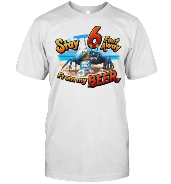 Stay 6 Feet Away From My Beer  Classic Men's T-shirt