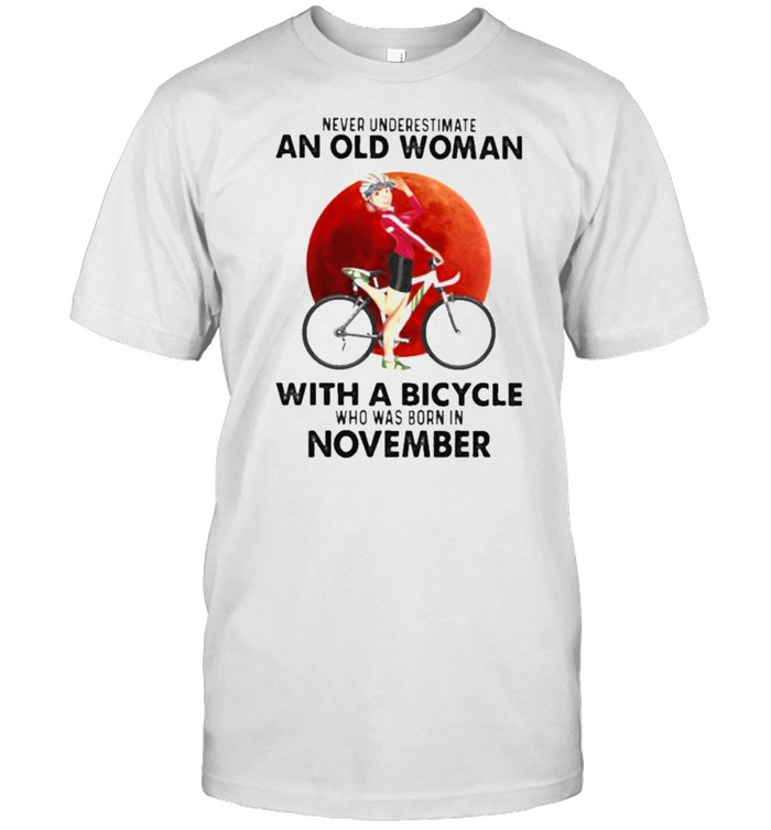 Never Underestimate An Old Woman With A Bicycle Who Was Born In November Blood Moon  Classic Men's T-shirt