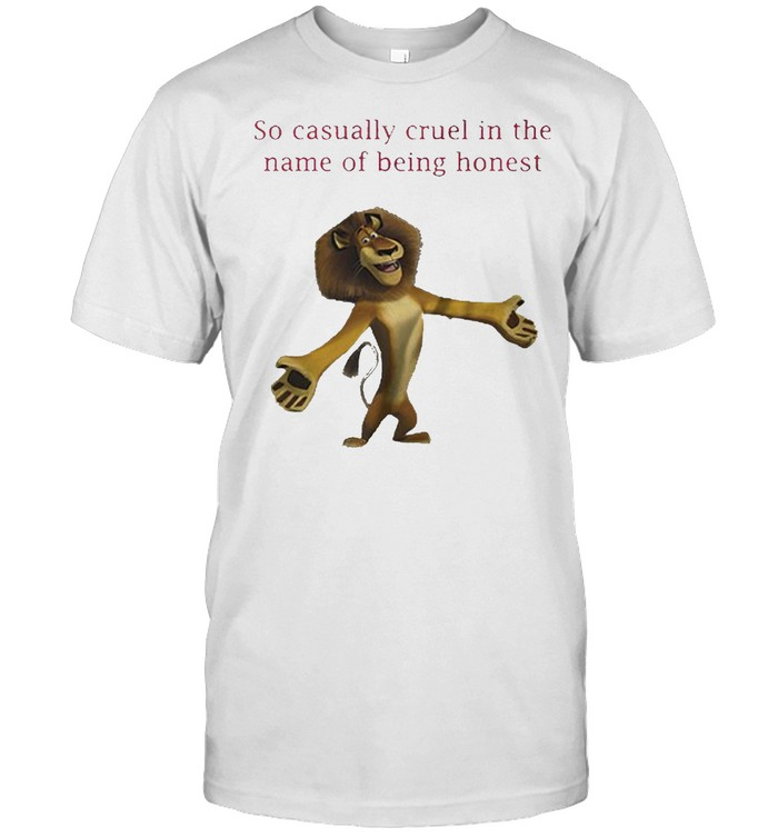 The Lion King so casually cruel in the name of being honest shirt Classic Men's T-shirt