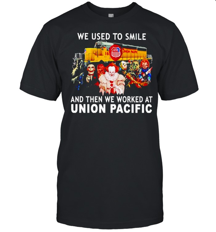 Horror Halloween we used to smile and then we worked at Union Pacific shirt Classic Men's T-shirt